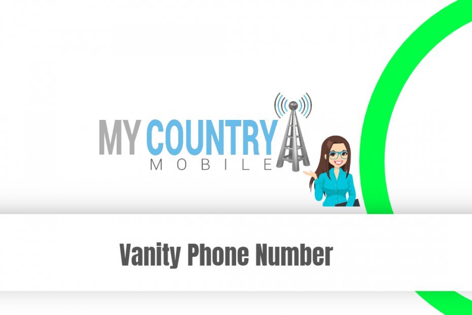 Vanity Phone Number - My Country Mobile