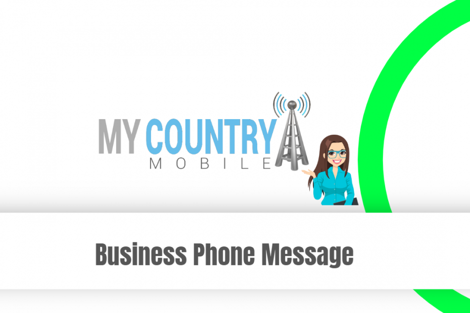 Business Phone Message - My Country Mobile