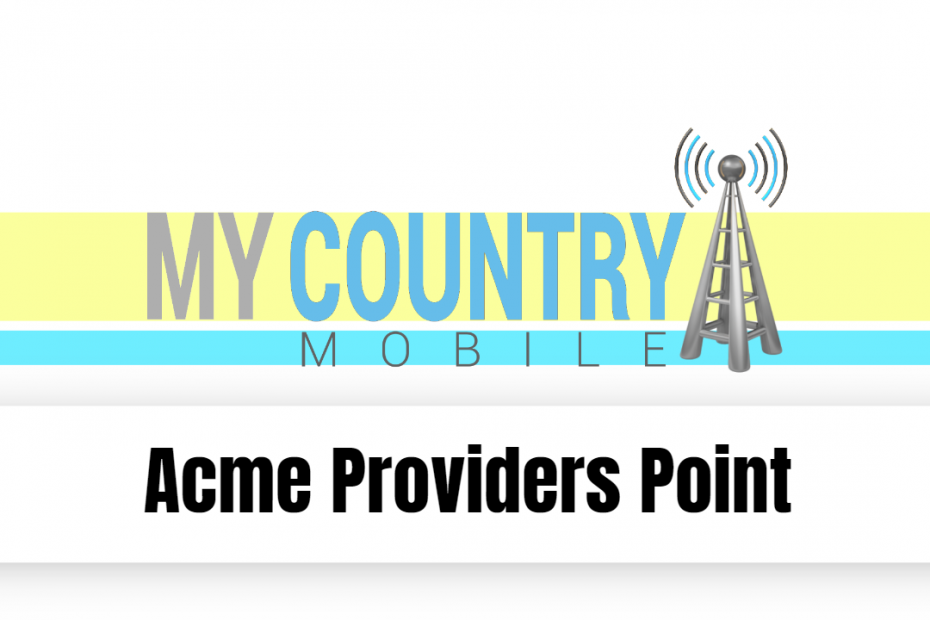 Acme Providers Point - My Country Mobile