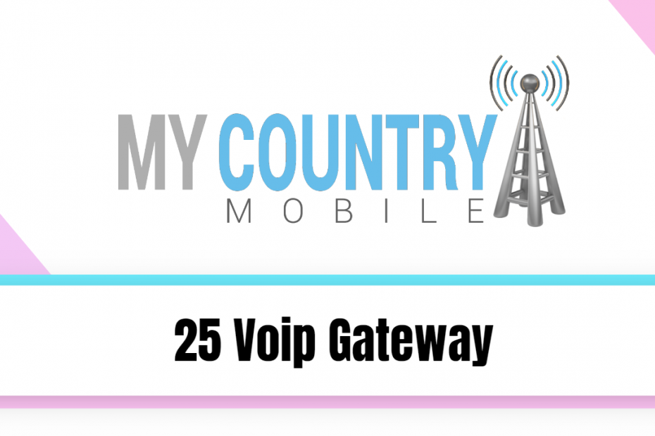 25 Voip Gateway - My Country Mobile