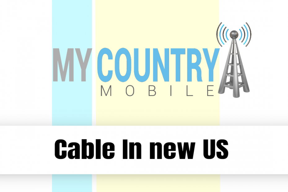 Cable In new US - My Country Mobile