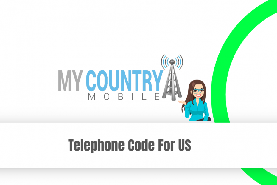 Telephone Code For US - My Country Mobile