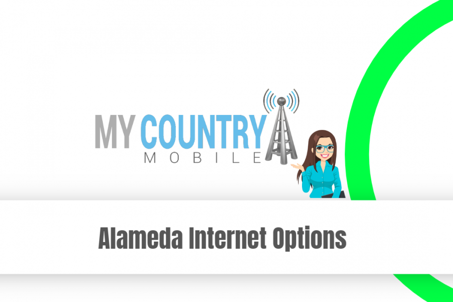 Alameda Internet Options - My Country Mobile