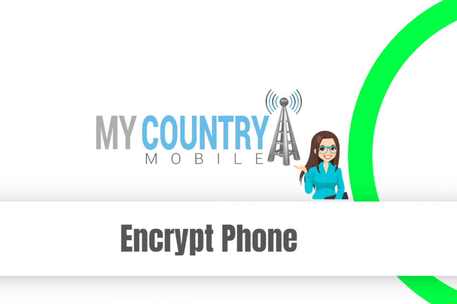 Encrypt Phone - My Country Mobile