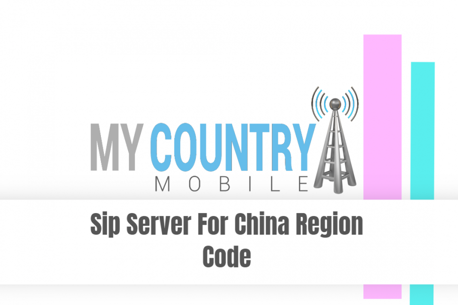 Sip Server For China Region Code - My Country Mobile