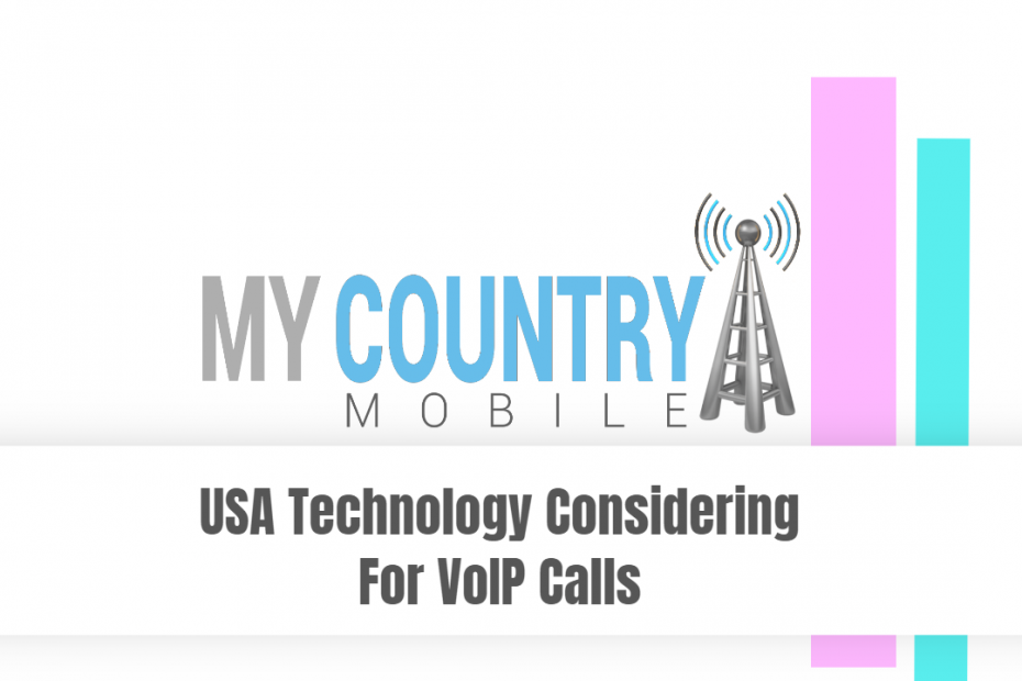 USA Technology Considering For VoIP Calls - My Country Mobile