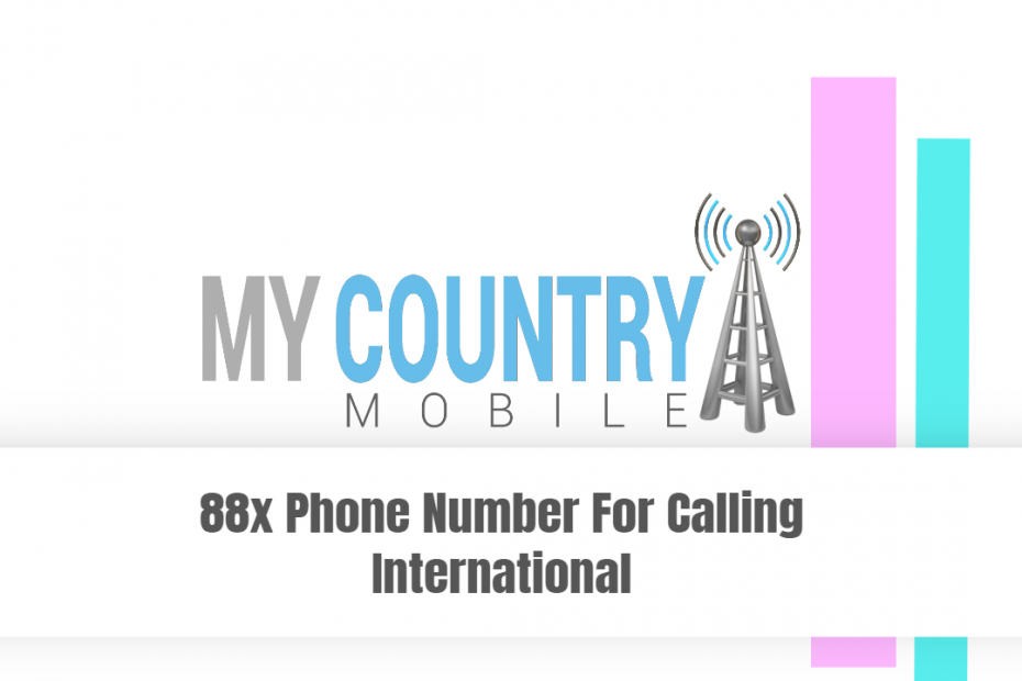 88x Phone Number For Calling International - My Country Mobile