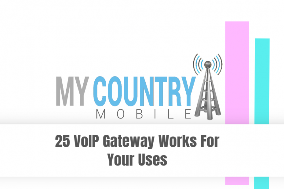 25 VoIP Gateway Works For Your Uses - My Country Mobile