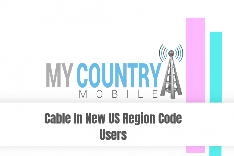 SEO title preview: Cable In New US Region Code Users - My Country Mobile