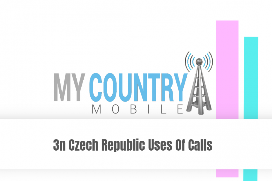 3n Czech Republic Uses Of Calls - My Country Mobile