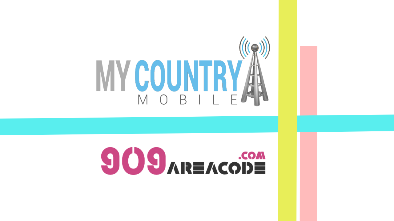 909 Area Code - My Country Mobile